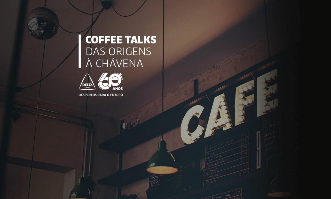 COFFEE TALKS – Das Origens às Chávena